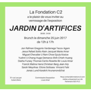 La Fondation C2  « Jardin d'Artifices » le Dimanche 25 Juin 2017
