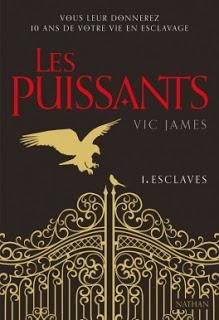 Les puissants #1 Esclaves de Vic James