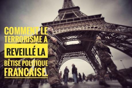 537ème semaine politique: comment le terrorisme a réveillé la bêtise politique française.