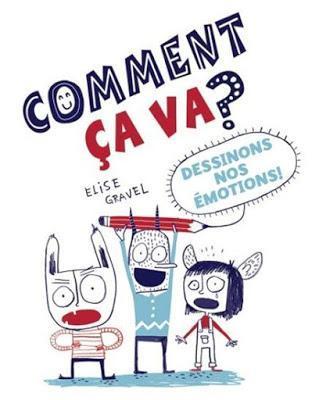 Comment ça va ? Dessinons nos émotions !, Élise Gravel, SCHOLASTIC