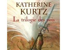KURTZ Katherine trilogie rois