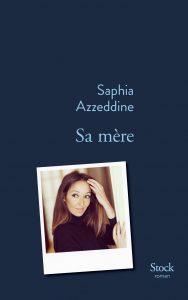 Sa mère - Saphia Azzeddine