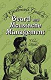 A Gentleman's Guide to Beard and Moustache Management