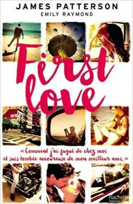 First love, james patterson et Emily Raymond (2016)