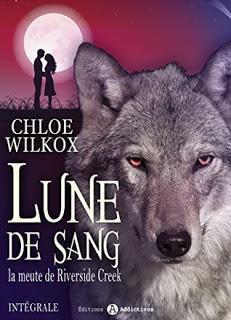 Lune de sang, La meute de Riverside Creek de Chloé WilKox