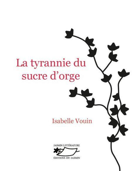 La tyrannie du sucre d'orge, par Isabelle Vouin