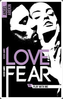 No love no fear #1 Play with me de Angel Arekin