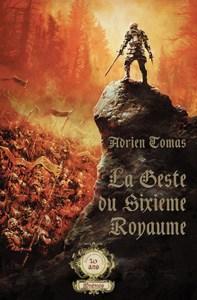 TOMAS Adrien – La Geste du Sixième Royaume