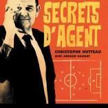 Découvrez le livre «Mes secrets d'agent, le grand roman du football français»