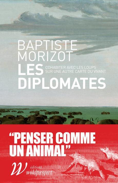 Les diplomates - cohabiter avec les loups sur une autre carte du vivant / Baptiste Morizot