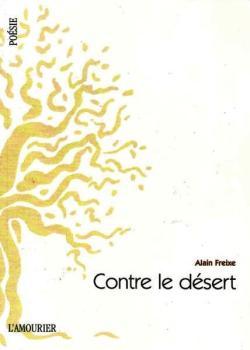 Alain Freixe,  Contre le désert  par Michel Diaz