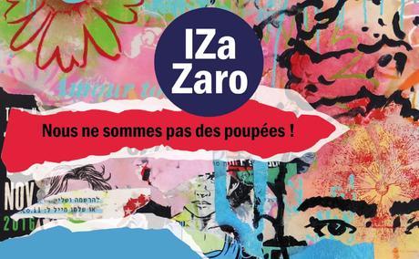 « Nous ne sommes pas des poupées », le cri de guerre d'IZa Zaro