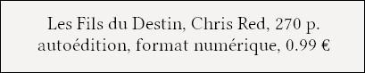 [Chronique] Les Fils du Destin - Chris Red