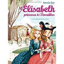 Elisabeth, princesse à Versailles, Tome 2 : Le cadeau de la reine
