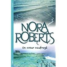 Un coeur naufragé de Roberts, Nora (2014) Broché