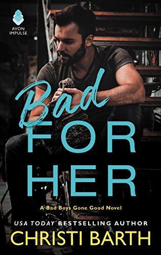 Mon avis sur Bad for Her de Christi Barth : un romance sur les secondes chances