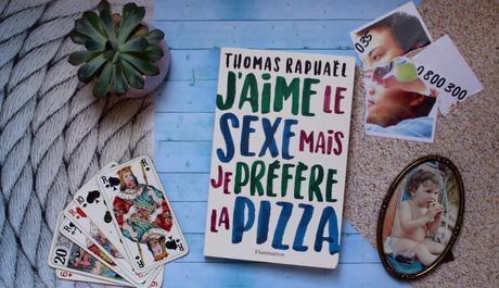 J'aime le sexe mais je préfère la pizza – Thomas Raphaël