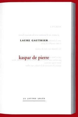 Laure Gauthier,  Kaspar de pierre   par Angèle Paoli