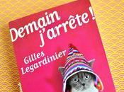 Demain j'arrête tous accros romans Gilles Legardinier