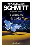 Eric-Emmanuel Schmitt – La vengeance du pardon