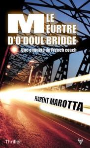 Le meurtre d O Doul Bridge - Florent Marotta