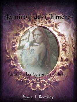Le miroir des Chimères, série (Maria J. Romaley)