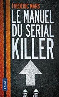 Le Manuel du Serial Killer, par Frédéric Mars