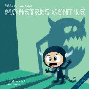 Aujourd'hui ce sont les vacances : Petits contes pour monstres gentils de Christophe Amblard et Nicolas Léonard