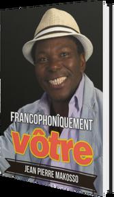 Francophonîquement vôtre, par Jean Pierre Makosso: L'exploration dans un univers splendide