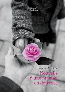 Nouvelle d'une maman en détresse - Sophie Aubry