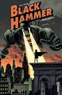 BLACK HAMMER TOME 1 : LES SUPER-HEROS BUCOLIQUES DE JEFF LEMIRE