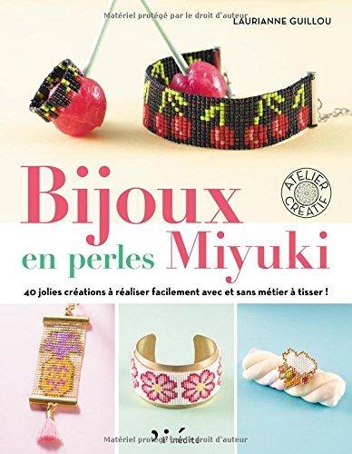 Mon nouveau livre Bijoux en perles Miyuki