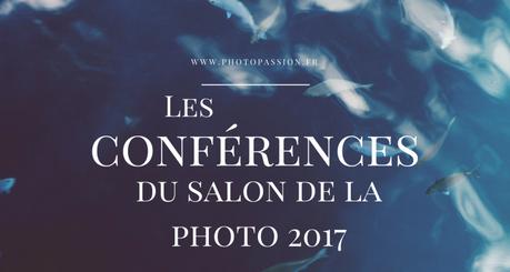 Le programme du salon de la photo 2017