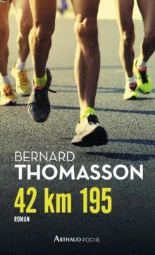 42 km 195, de Bernard Thomasson