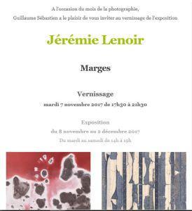 Galerie GUILLAUME  exposition Jérémie LENOIR  « Marges »  8 Novembre au 2 Décembre 2017