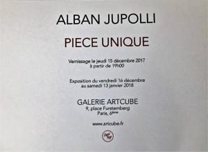 Galerie ARTCUBE  exposition Alban JUPOLLI   » Pièce Unique » 16 Décembre au 13 Janvier