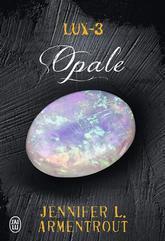 Lux, Tome 3: Opale de Jennifer L. Armentrout, J'ai Lu