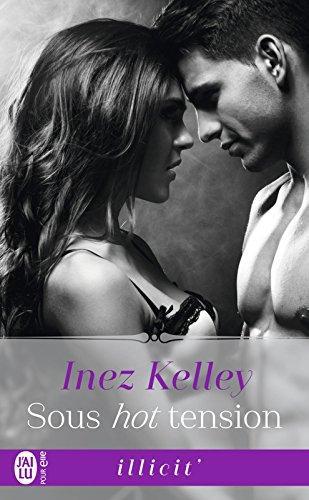 A vos agendas : Découvrez Sous hot tension d'Inez Kelley
