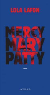 Bonjour Tania, au revoir Patty ? « Mercy, Mary, Patty » -Lili