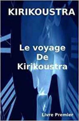 Le voyage de Kirikoustra de Kirikoustra