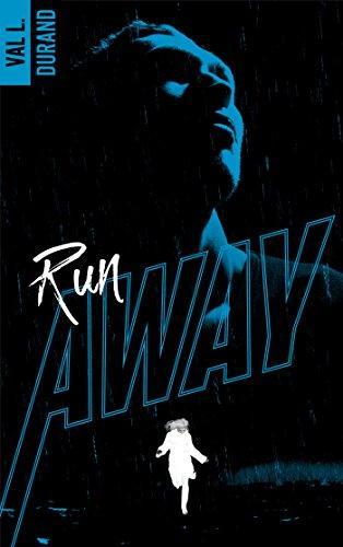 A vos agendas : Découvrez Run Away de Val L Durand fin novembre