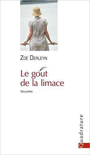 Le goût de la limace, de Zoé Derleyn