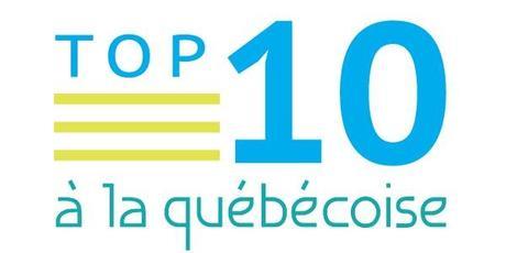 Mon Top 10 à la Québécoise