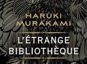 MURAKAMI Haruki L'étrange bibliothèque