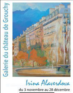 Expositions Irina ALAVERDOVA Galerie du château de Grouchy 3/11/2017 au 28/12/2017 – Atelier des peintres du Marais 12 /25 Novembre 2017