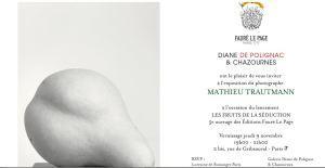 Galerie Diane de Polignac & Chazournes  Exposition Mathieu TRAUTMANN  » Les fruits de la séduction »