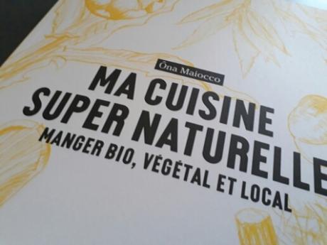 ona maiocco,super naturelle,cuisine végétale,alimentation bio,s'organiser en cuisine