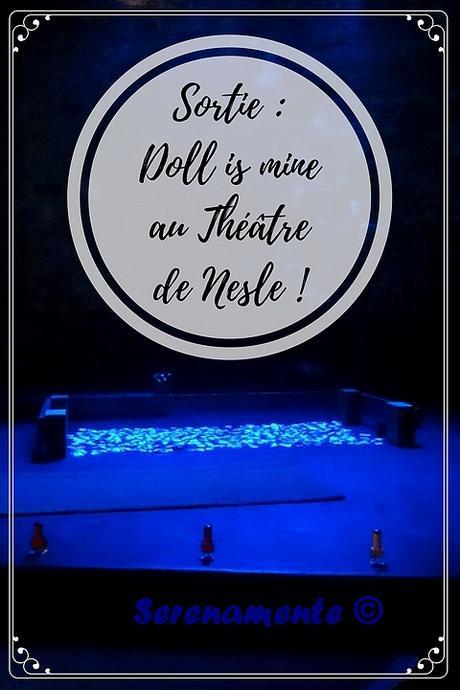 Sortie : mon avis sur Doll is mine au Théâtre de Nesle !