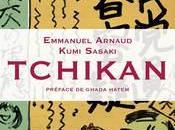 Tchikan, témoignage Kumi Sasaki Emmanuel Arnaud