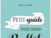 Petit Guide pour Grand Bullet Julie Zunzun